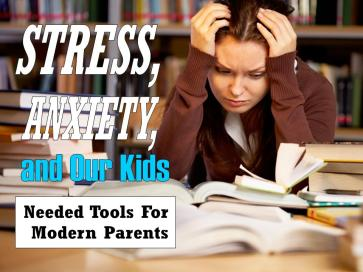 stress-anxiety-and-our-kids